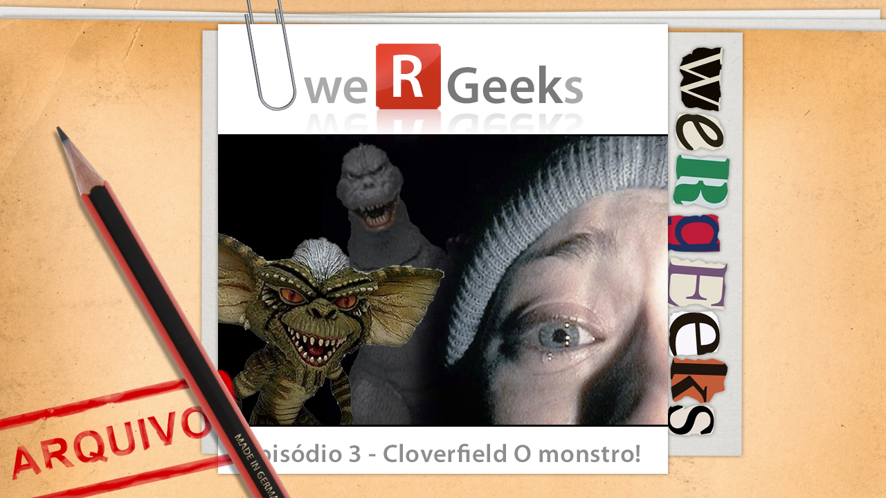 Ultrageek 3 (WeRgeeks) – Cloverfield O Monstro!