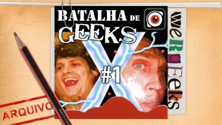 Ultrageek 15 (WeRgeeks) – Batalha de Geeks #1