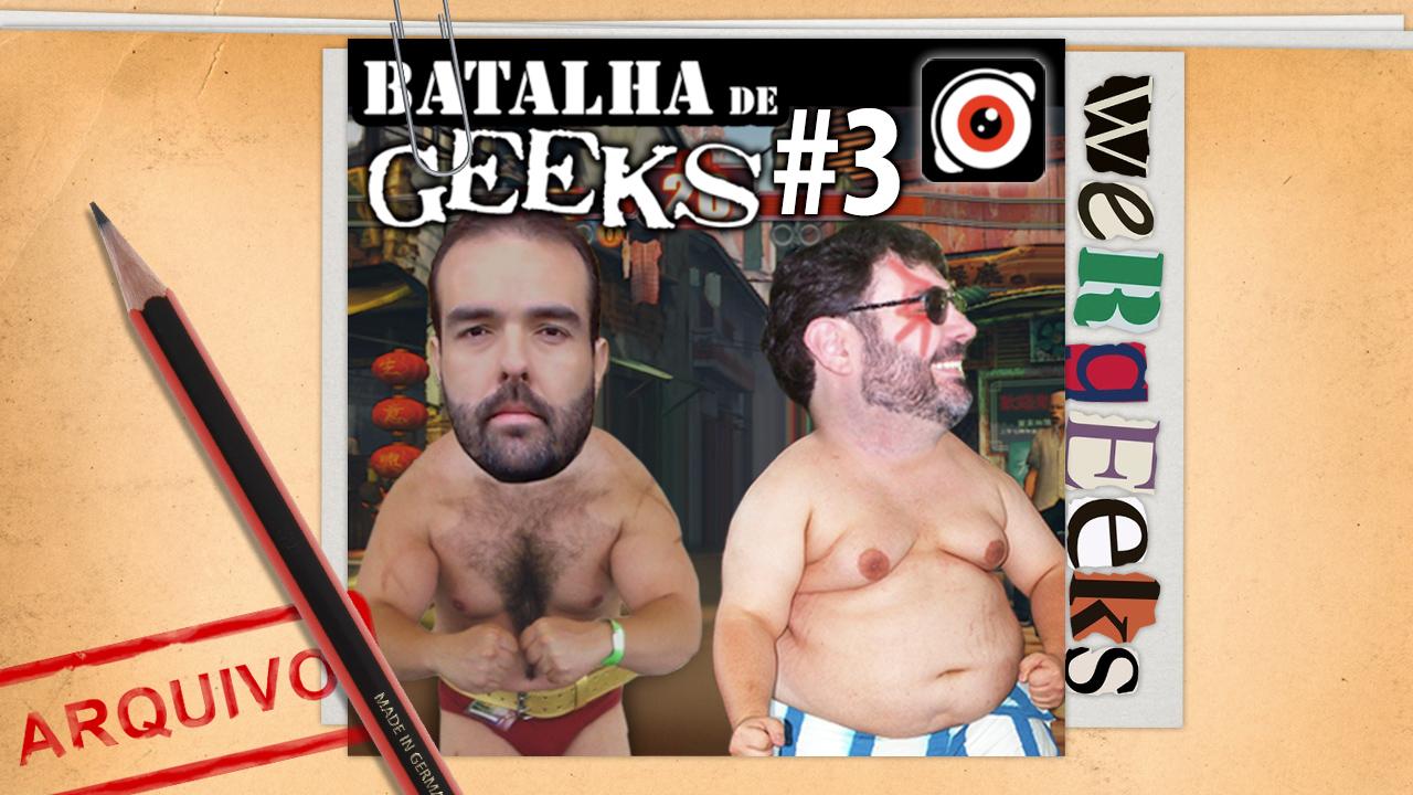 Ultrageek 22 (WeRgeeks) – Batalha de Geeks #3