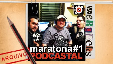 Maratona Podcastal #1 – parte 2