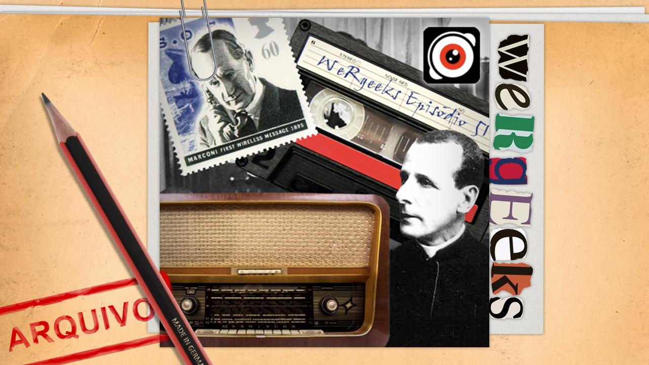 Ultrageek #51 (WeRgeeks) – O Rádio