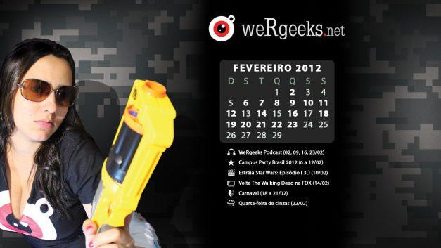 Calendário Geek – Fevereiro 2012