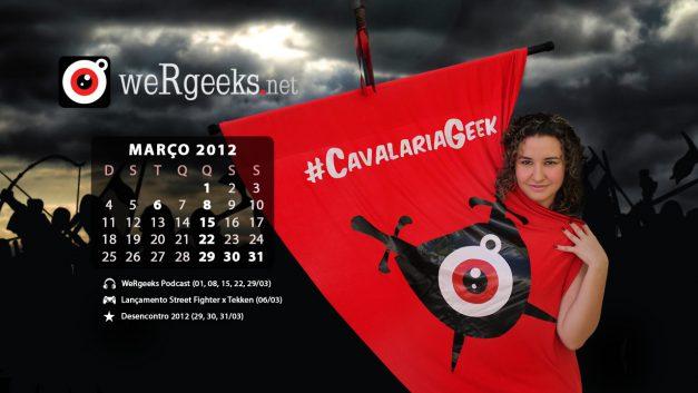 Calendário Geek – Março 2012