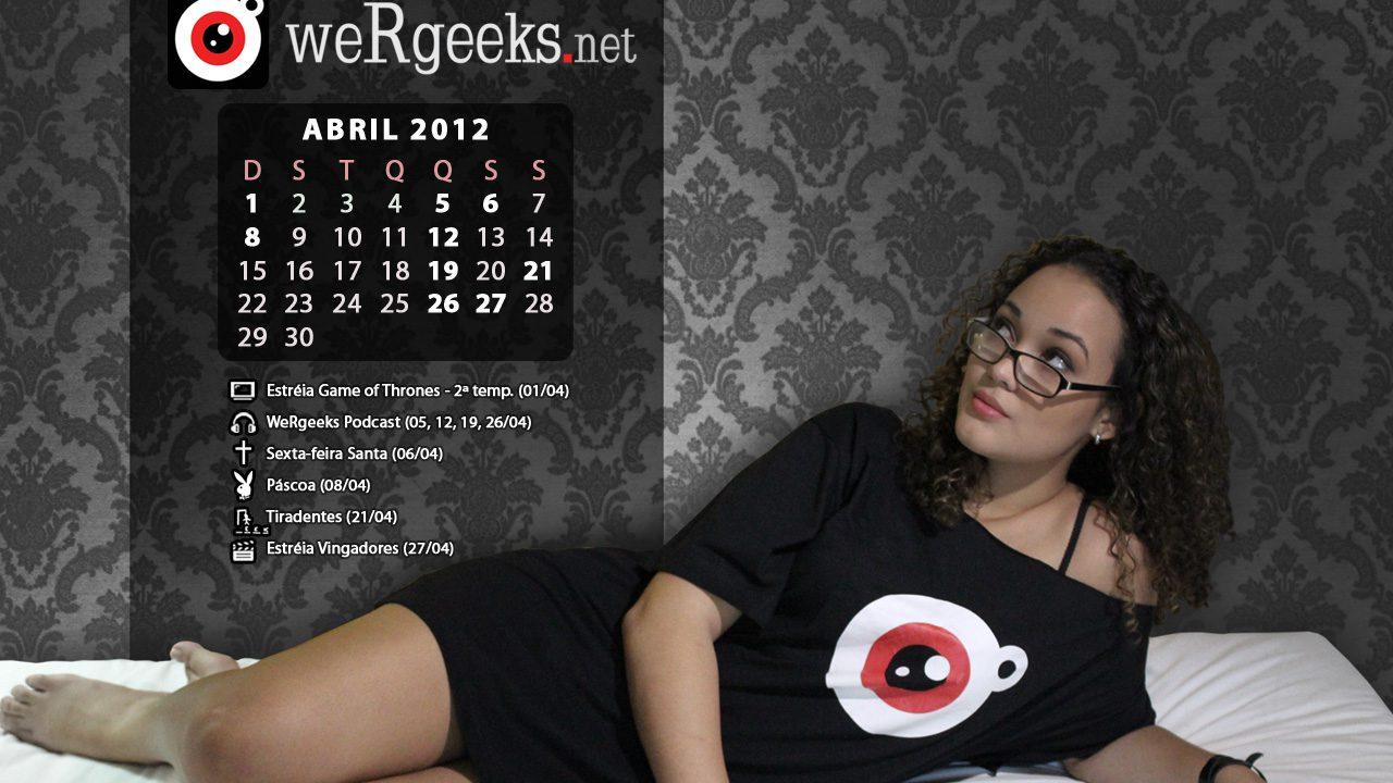 Calendário Geek – Abril 2012