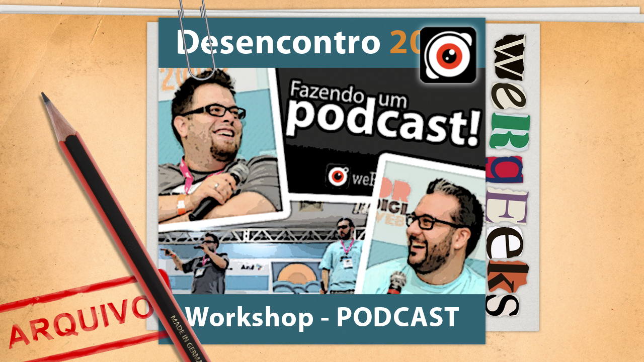 Especial Desencontro #2012: Workshop – PODCAST