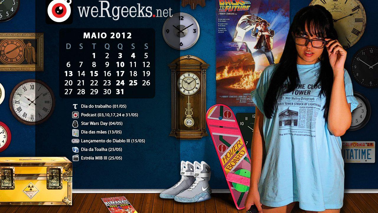 Calendário Geek – Maio 2012