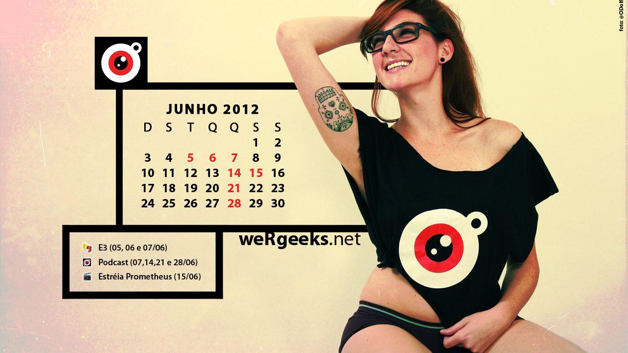 Calendário Geek – Junho 2012
