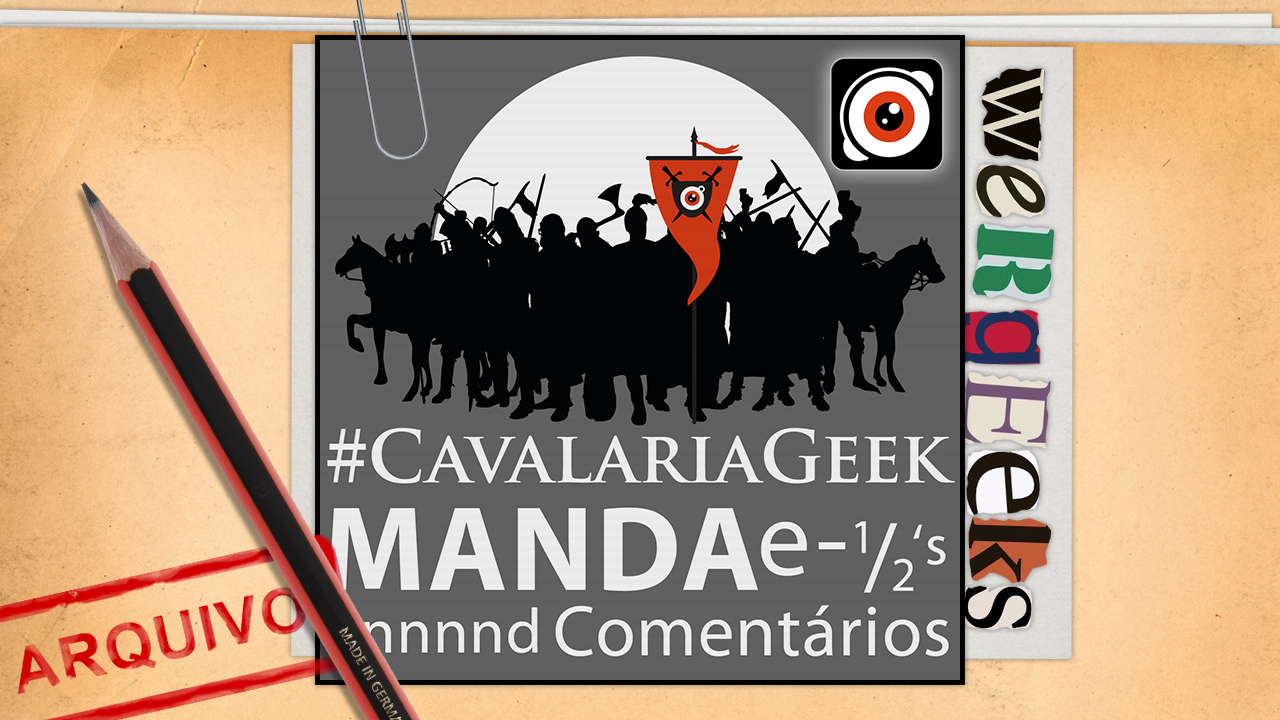 Especial para a #CavalariaGeek!