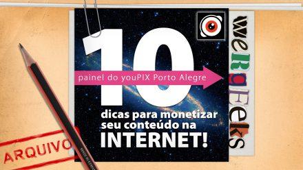 Ultrageek 78 (WeRgeeks) – 10 Dicas para monetizar seu conteúdo na Internet!