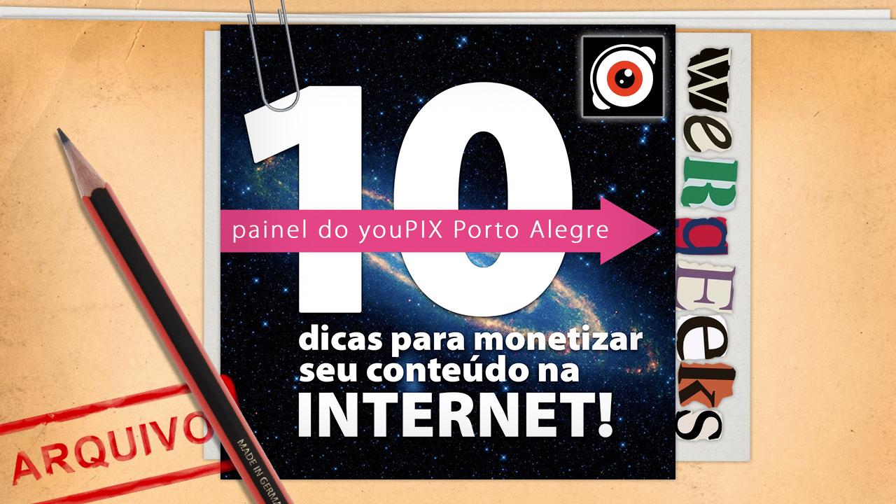 Ultrageek #78 (WeRgeeks) – 10 Dicas para monetizar seu conteúdo na Internet!