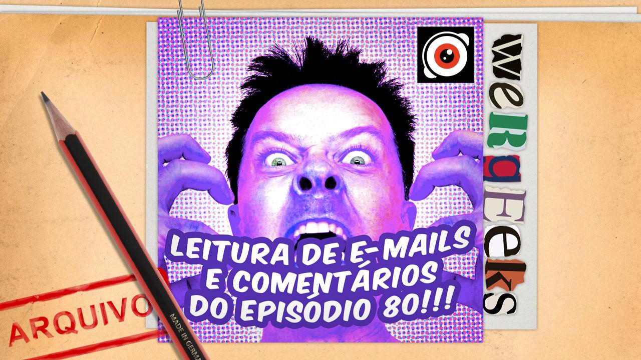Episódio especial: Leitura de e-mails episódio #80