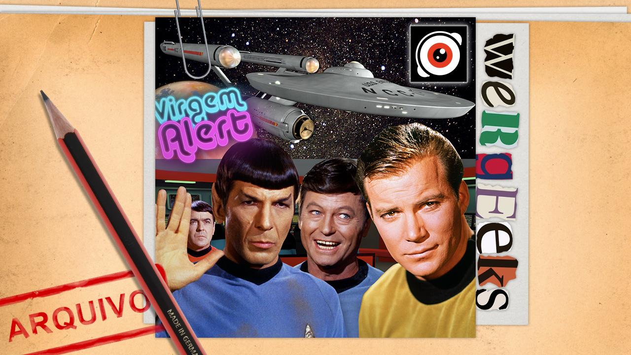 Ultrageek 85 (WeRgeeks) – Star Trek: A Série Clássica