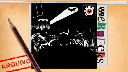 Ultrageek 93 (WeRgeeks) – Batman: A origem