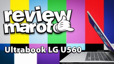 Review Maroto – Ultrabook LG U560