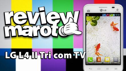 Review Maroto – LG L4 II Tri com TV