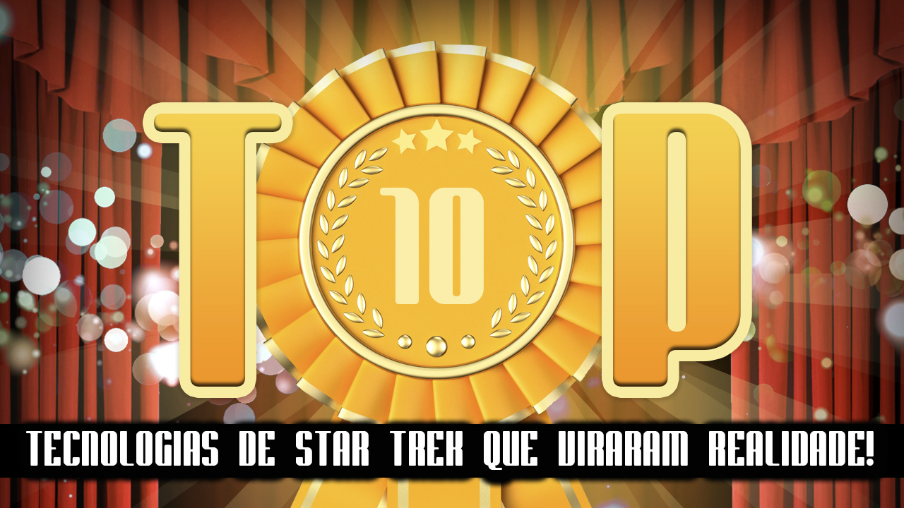 Ultrageek #112 – TOP 10 Tecnologias de Star Trek que viraram realidade