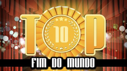 Ultrageek 117 – TOP 10 Fim do mundo