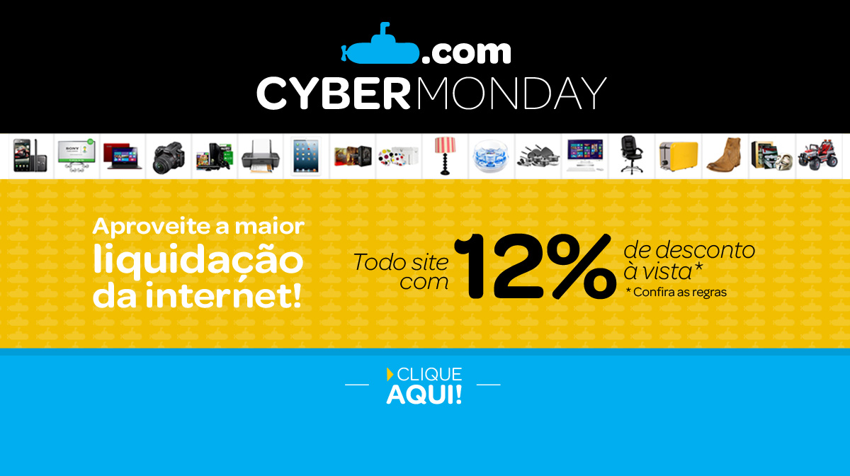 Hoje é Cyber Monday no Submarino!