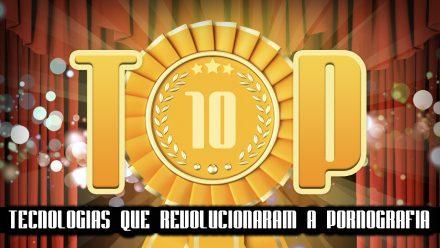 Ultrageek 140 – TOP 10 Tecnologias que revolucionaram a pornografia