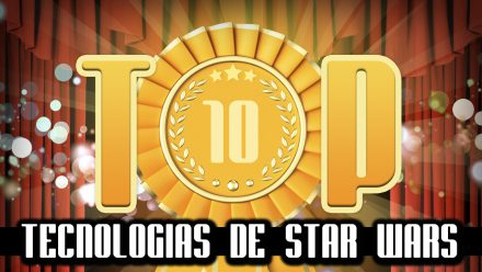Ultrageek 145 – TOP 10 Tecnologias de Star Wars