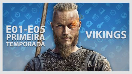 Vikings – 5 primeiros episódios!