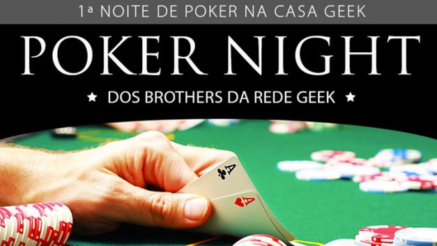 Poker Night na Casa Geek!