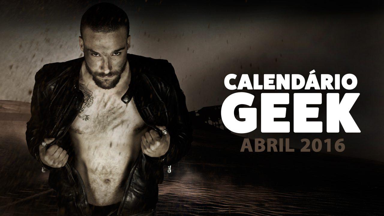 Calendário Geek 2016 – Abril