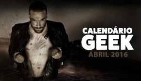 Calendário Geek 2016 - Abril