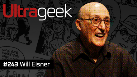 Ultrageek 243 – Will Eisner