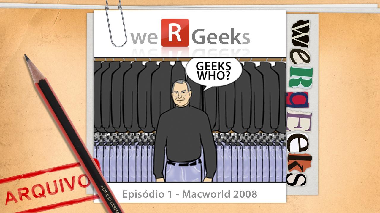 Ultrageek #1 (WeRgeeks) – Macworld 2008
