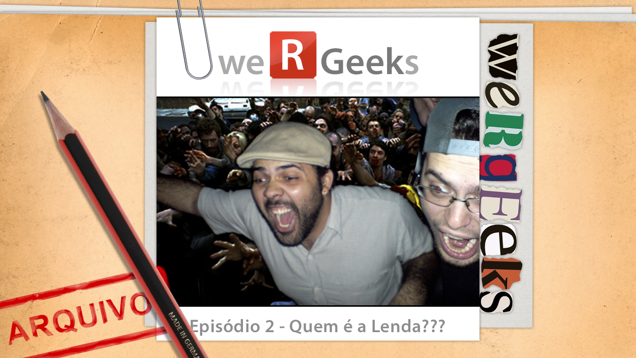 Ultrageek 2 (WeRgeeks) – Quem é a lenda?