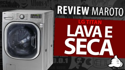 Review Lava e Seca LG Titan