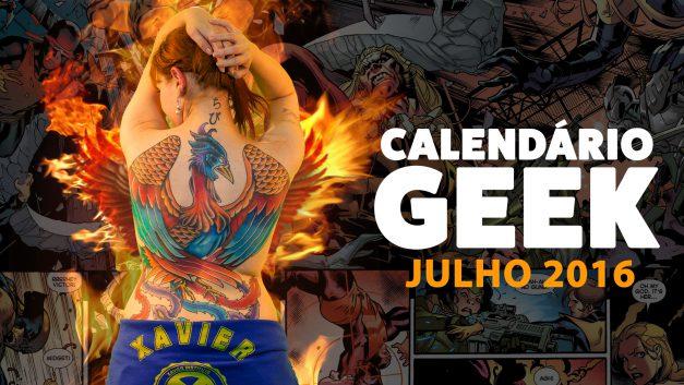 Calendário Geek 2016 – Julho