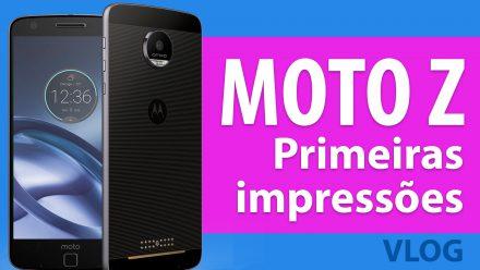 Moto Z no Brasil – Primeiras impressões