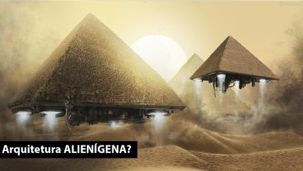 Arquitetura Alienígena? Quem construiu as pirâmides?