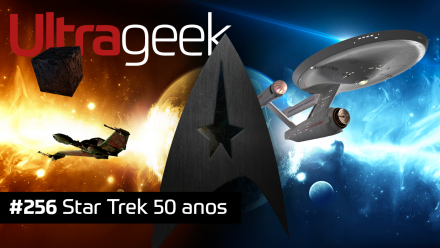 Ultrageek 256 – Star Trek 50 anos