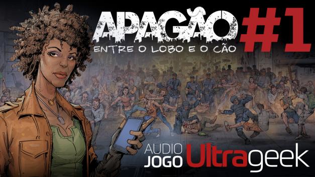 ÁUDIO JOGO ULTRAGEEK: Apagão #1