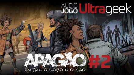 ÁUDIO JOGO ULTRAGEEK: Apagão #2