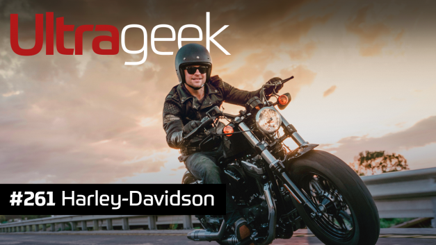 Ultrageek 261 – Harley-Davidson