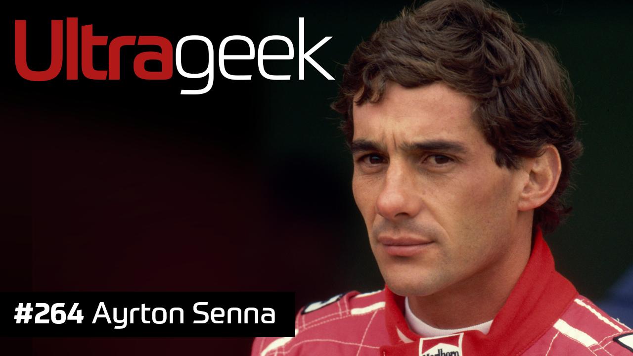 Ultrageek #264 – Ayrton Senna