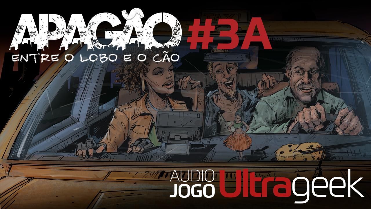 ÁUDIO JOGO ULTRAGEEK: Apagão #03A