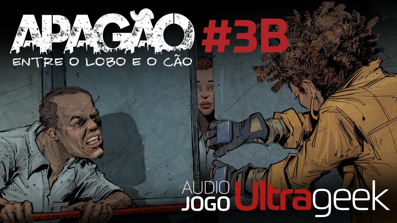 ÁUDIO JOGO ULTRAGEEK: Apagão #03B