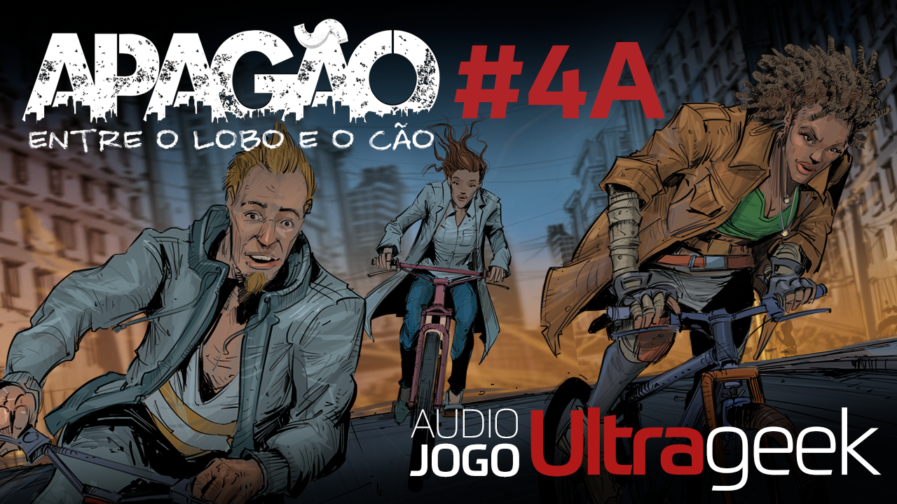 ÁUDIO JOGO ULTRAGEEK: APAGÃO #04A