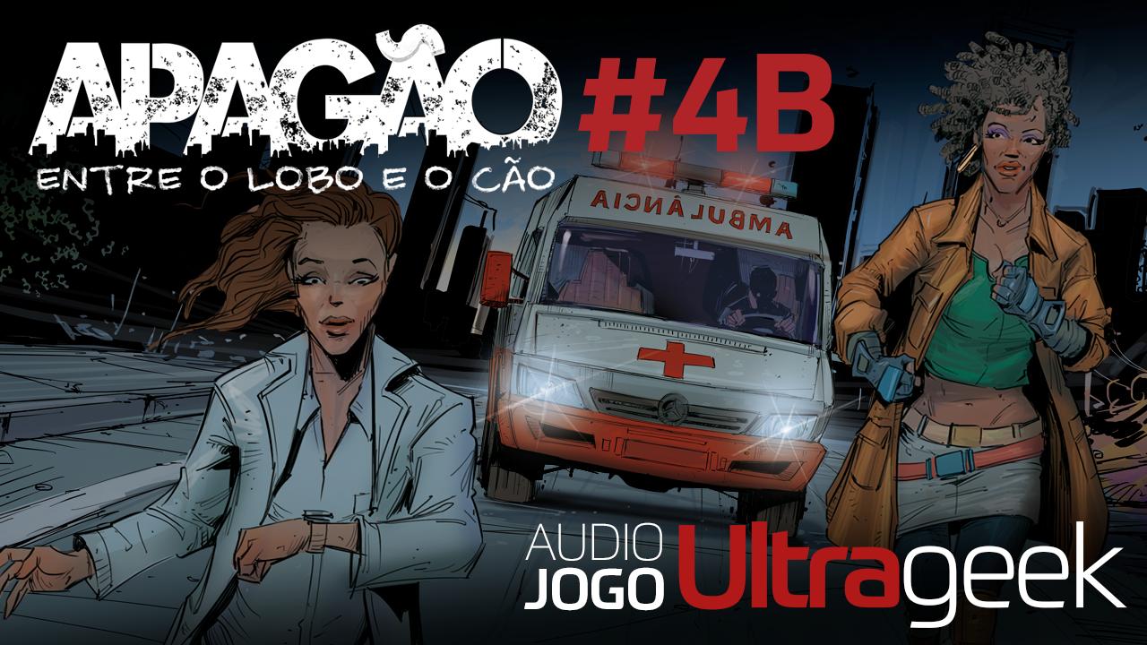 ÁUDIO JOGO ULTRAGEEK: APAGÃO #04B