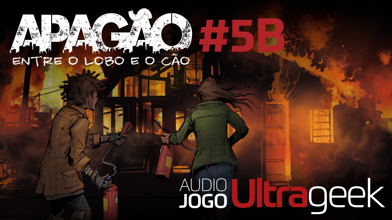 ÁUDIO JOGO ULTRAGEEK: APAGÃO #05B