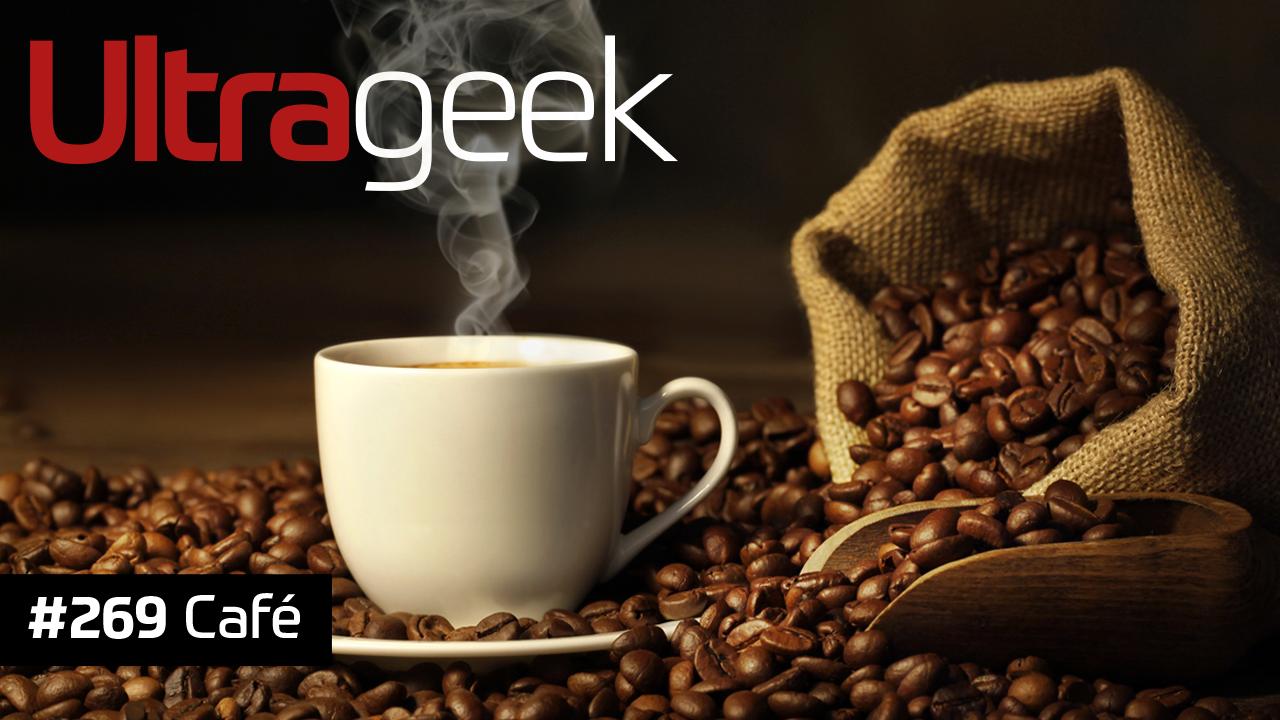 Ultrageek #269 – Café