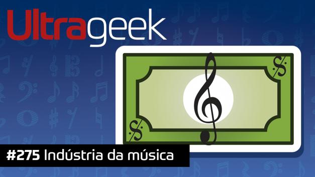 Ultrageek 275 – Indústria da música