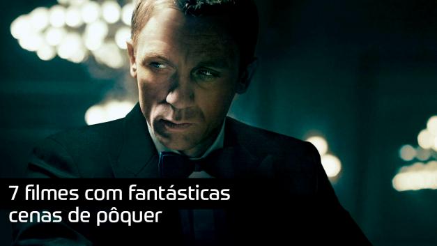 7 filmes com fantásticas cenas de pôquer