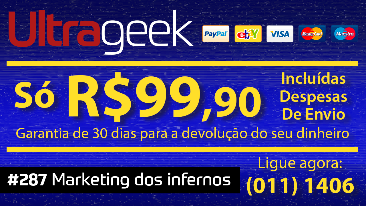 Ultrageek 287 – Marketing dos infernos
