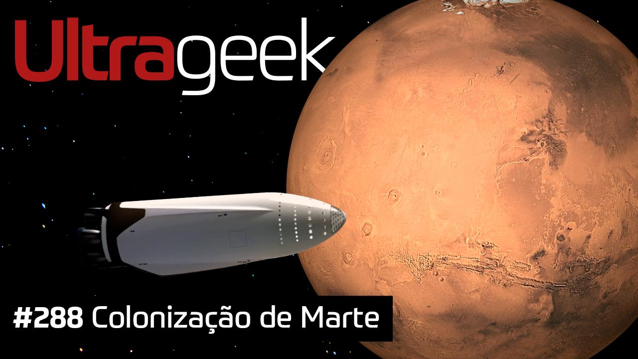 Ultrageek #288 – Colonização de Marte